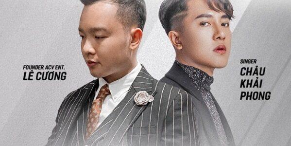 ACV Entertainment kết hợp Châu Khải Phong tạo hit mới