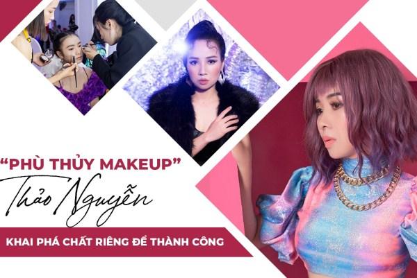 """""""Phù thủy makeup"""" Thảo Nguyễn: Khai phá chất riêng để thành công"""